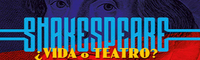 Shakespeare ¿Vida o Teatro?