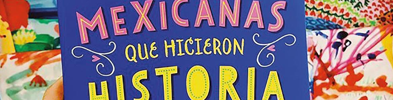 Presentación de libro: Mexicanas que  hicieron historia